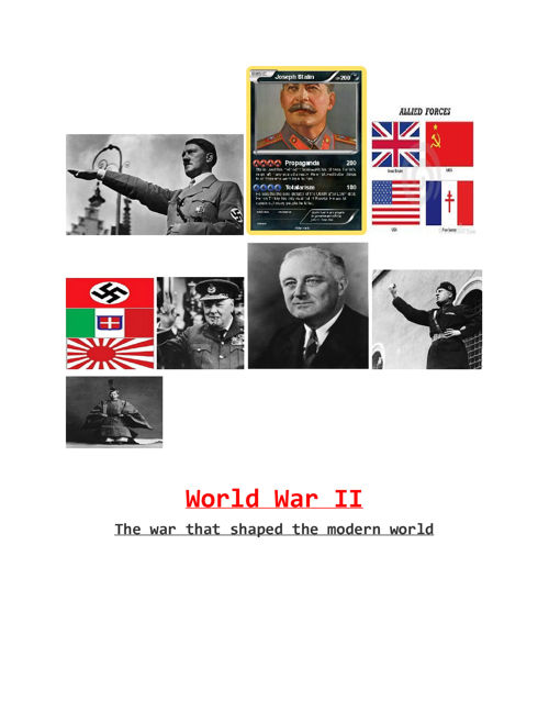 World War II: The War That Shaped The Modern Wolrd
