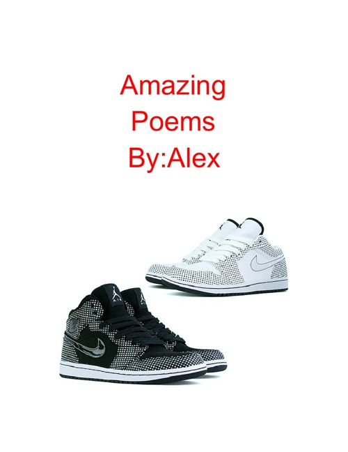 Amazing Poetry By: Alex