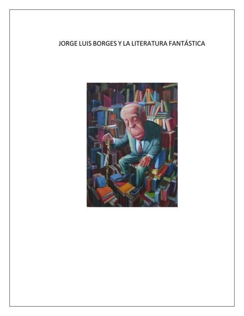 Copy of JORGE LUIS BORGES Y LA LITERATURA FANTÁSTICA