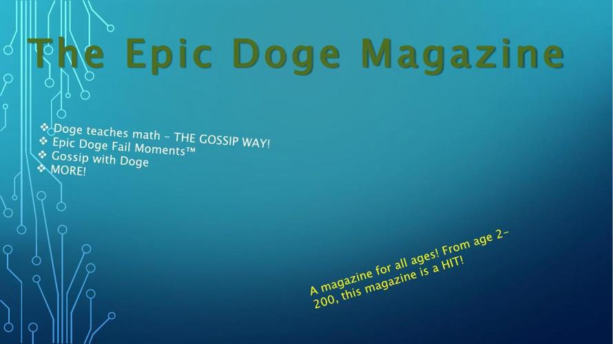 ►The Epic Doge Magazine - Issue 1◄