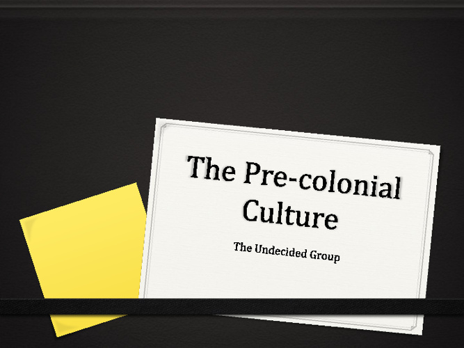 Culture Before Colonization