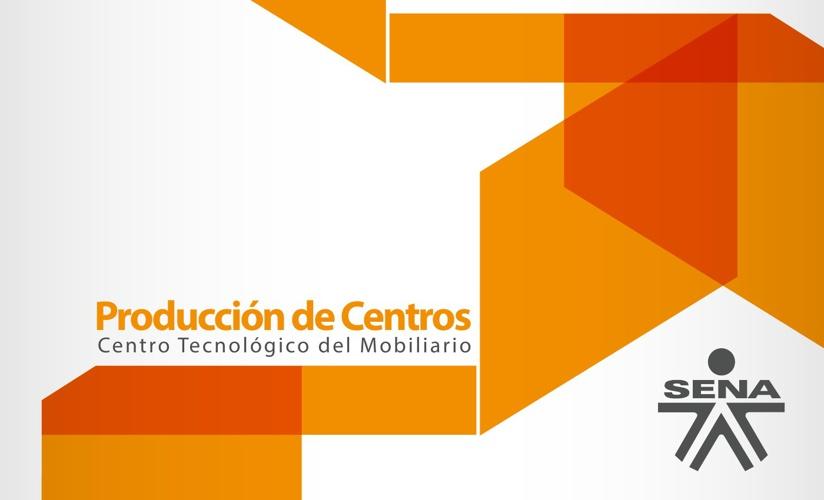 Producción de Centros / Centro Tecnológico del Mobiliario