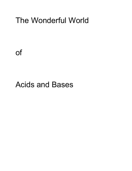 The Wonderful World of Acids and Bases