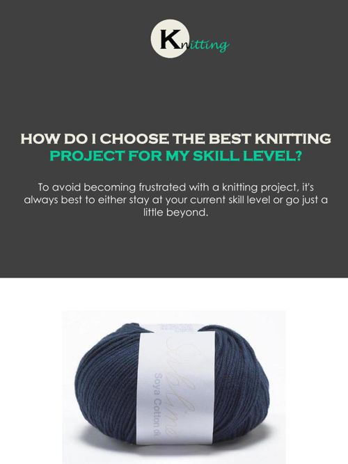 How do I Choose the Best Knitting Project for my Skill Level