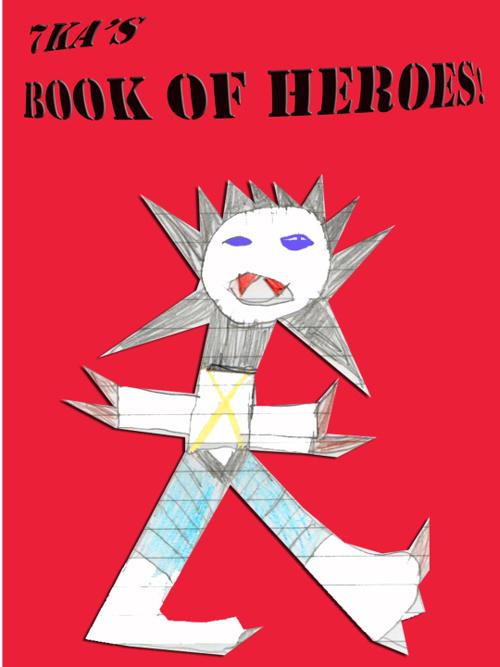7KA's Book of Heroes