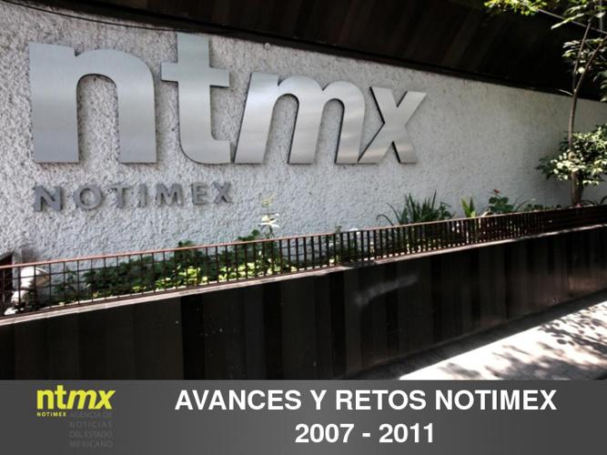 NOTIMEX: AVANCES Y RETOS 2007 - 2011