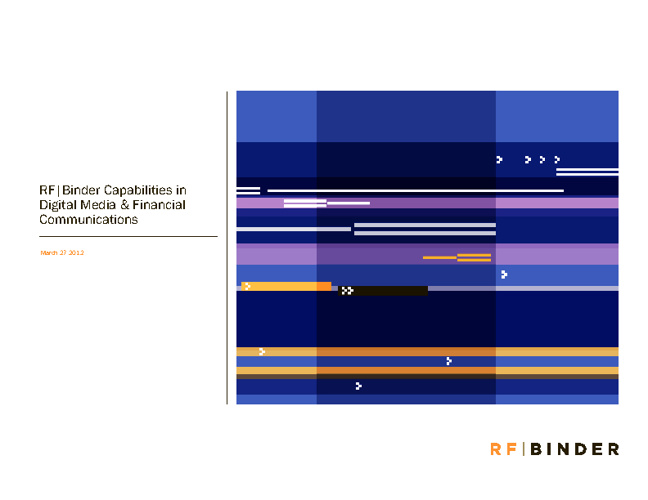 RF Binder Capabilities in Digital Media & Financial Comm.