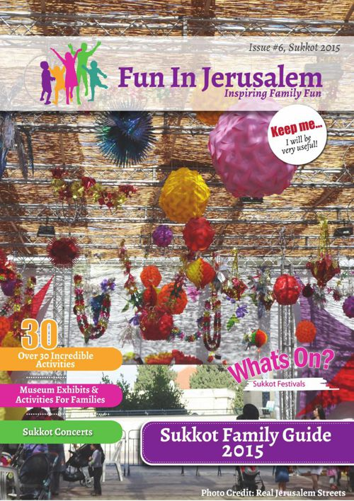 Fun In Jerusalem Sukkot Family Guide 2015