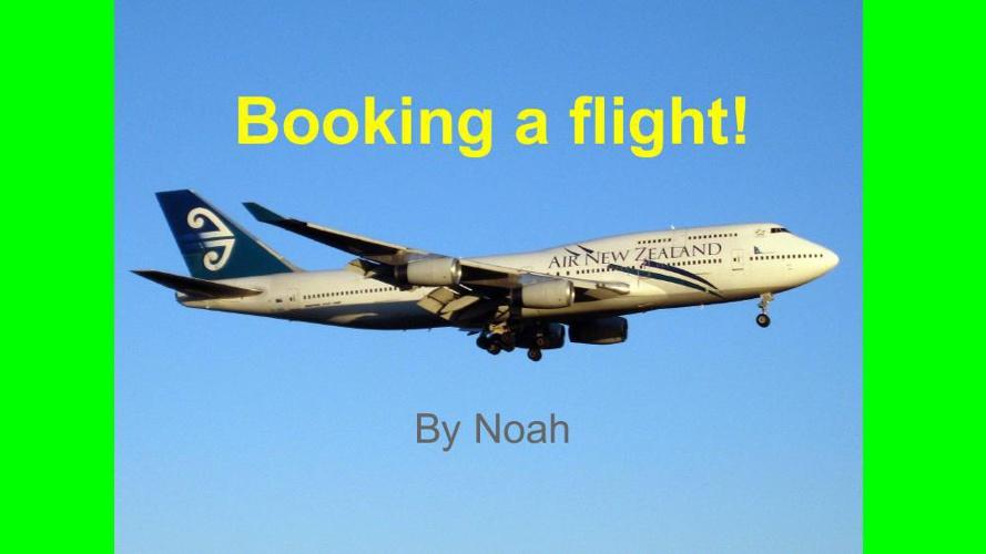 Noah's Booking a flight!