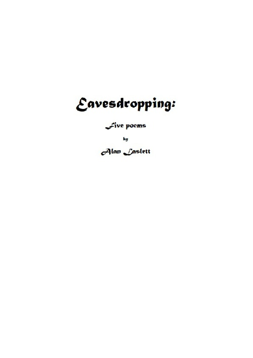 Eavesdropping: Five poems by Alan Laslett