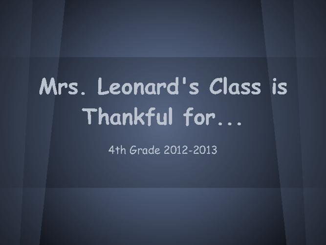 Mrs. Leonard's Class is Thankful for...