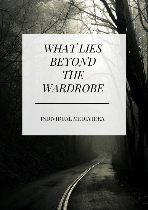 WHAT LIES BEYOND THE WARDROBE own idea