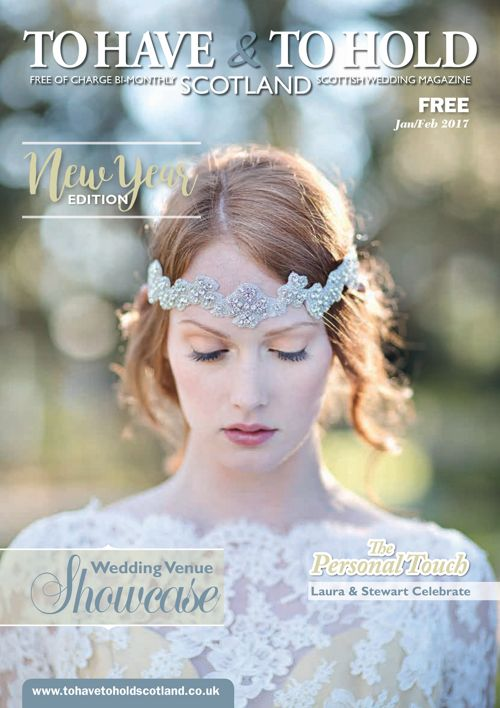 To Have & To Hold Scotland Jan/Feb2017 issue