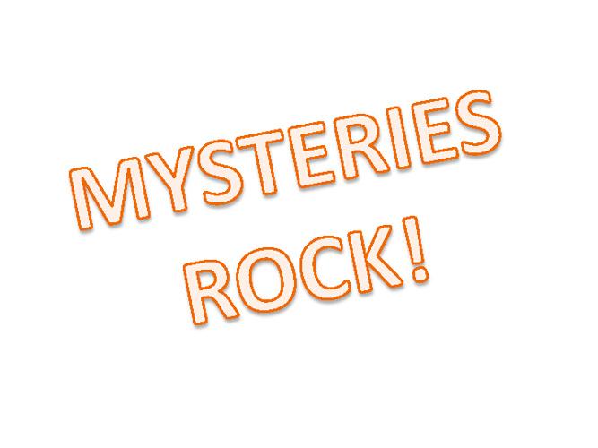 MYSTERIES ROCK!!