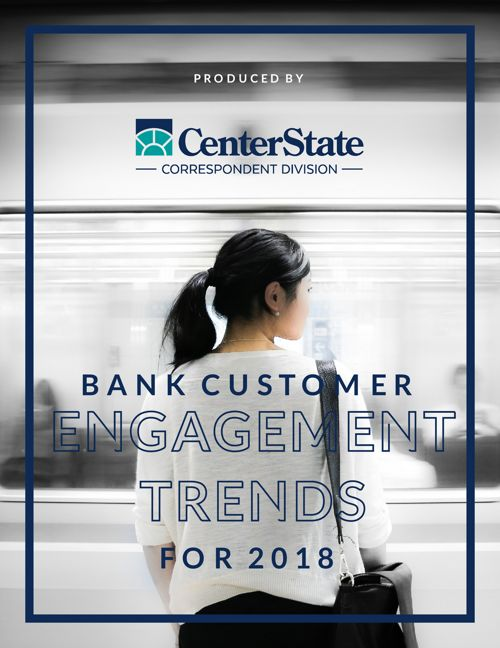 Bank Customer Engagement Trends for 2018 by CenterState Bank Fin