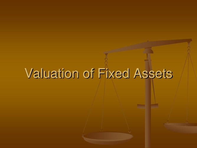 valuationoffixedassets-130407233457-phpapp01