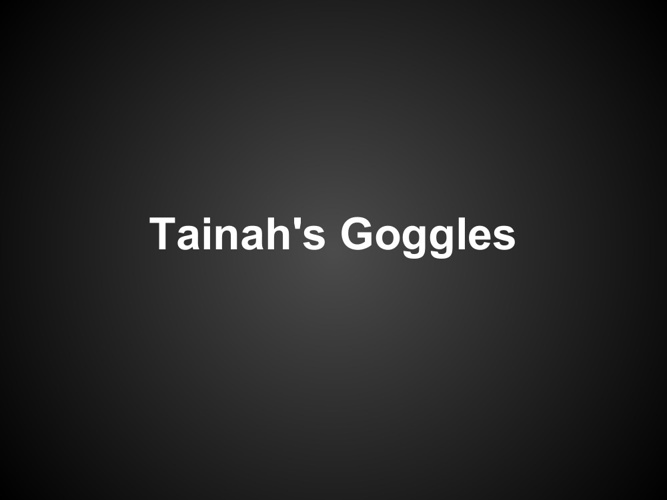 Tainah's goggles