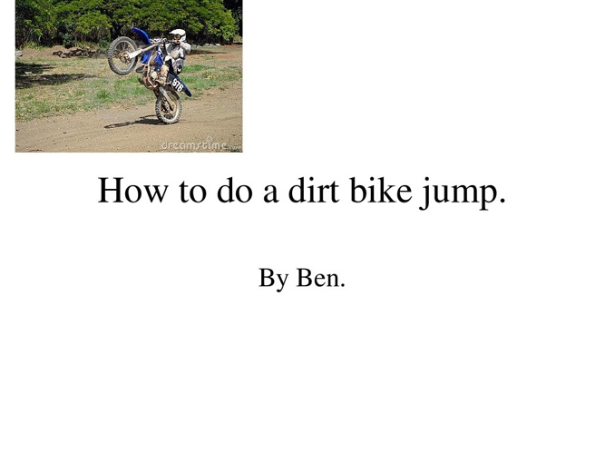 How to do a dirt bike Jump