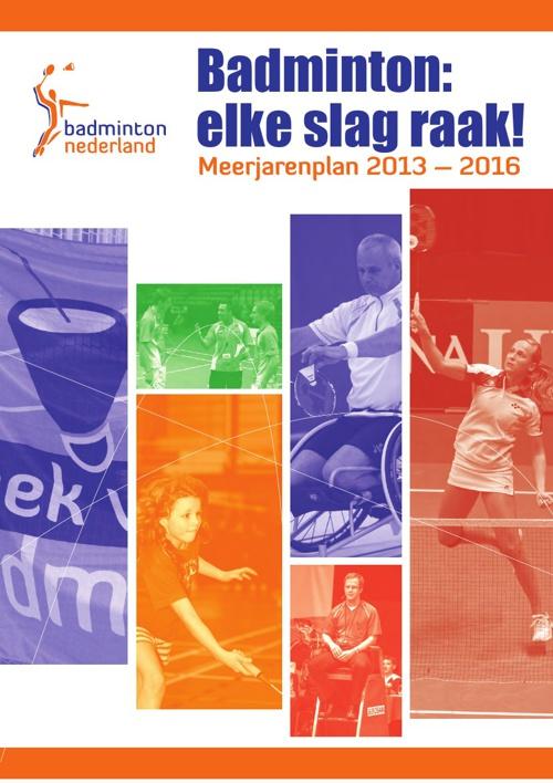 Meerjarenbeleidsplan 2013-2016 | Badmnton Nederland