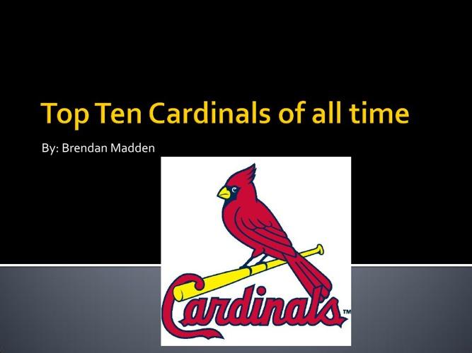 Top 10 Cardinals ever