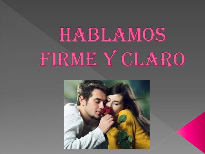HABLAMOS FIRME Y CLARO.
