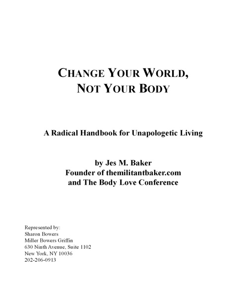 CHANGE YOUR WORLD, NOT YOUR BODY