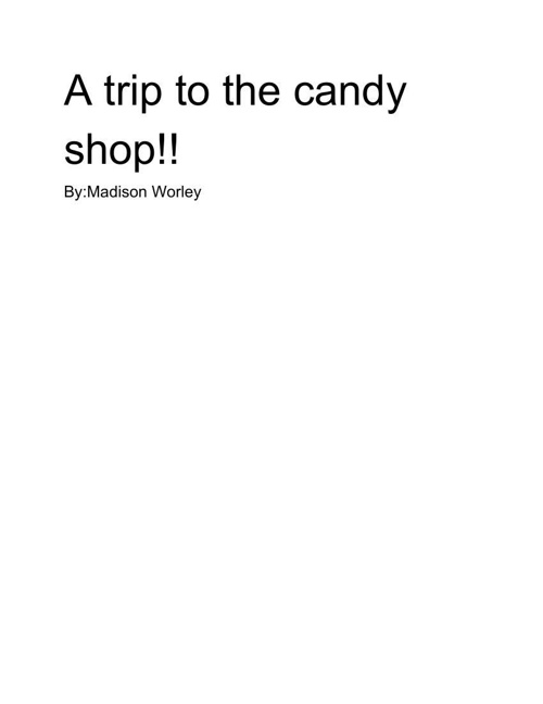 A Trip to the Candy Shop