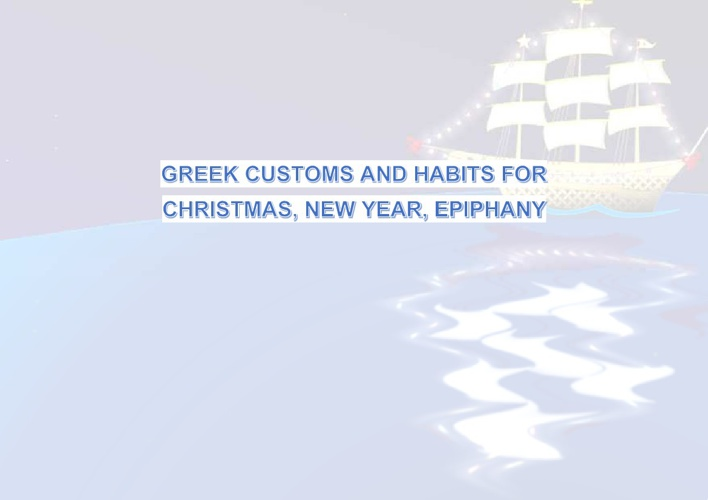 GREEK CUSTOMS AND HABITS FOR CHRISTMAS AND NEW YEAR