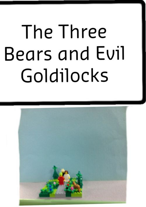 The Three Bears and Evil Goldilocks