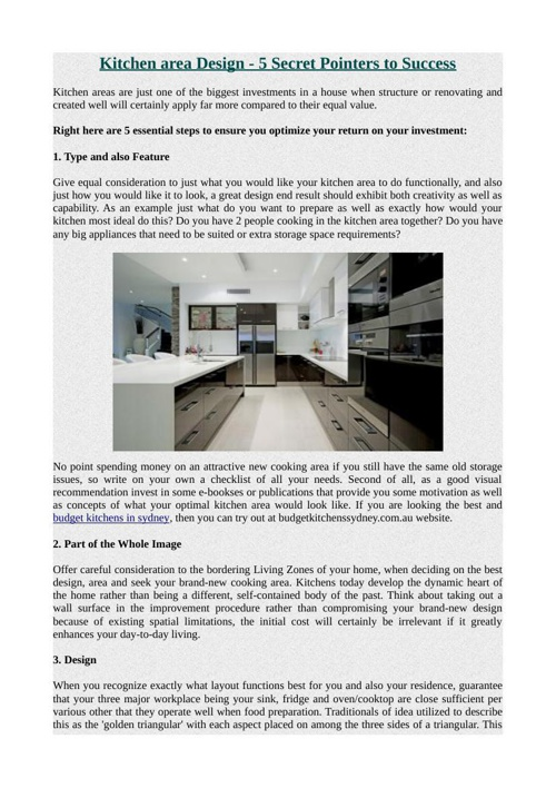 Kitchen area Design - 5 Secret Pointers to Success