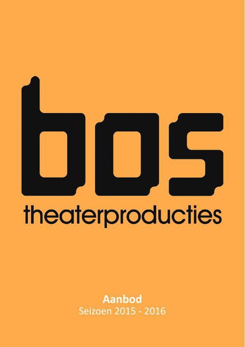 Bos Theaterproducties Aanbod Seizoen 2015-2016