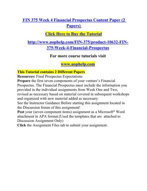 FIN 375 Week 4 Financial Prospectus Content Paper (2 Papers)