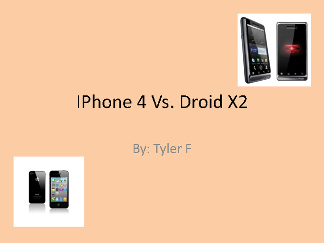 Iphone 4 Vs. Droid X2