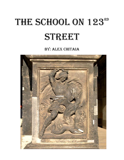 The School on 123rd Street     By: Alex Chitaia