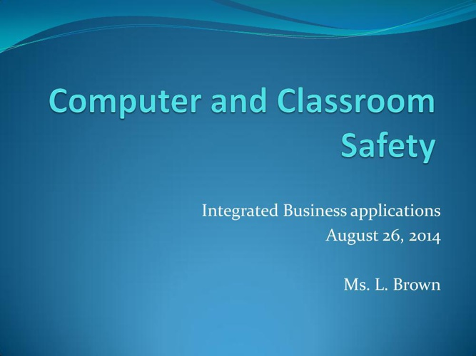 Computer and Classroom Safety