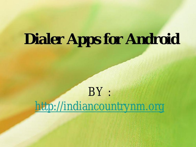 Dialer Apps for Android