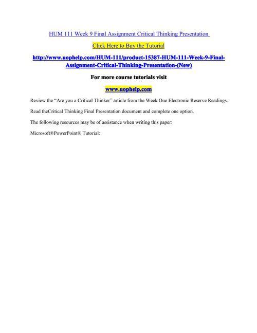 HUM 111 Week 9 Final Assignment Critical Thinking Presentation