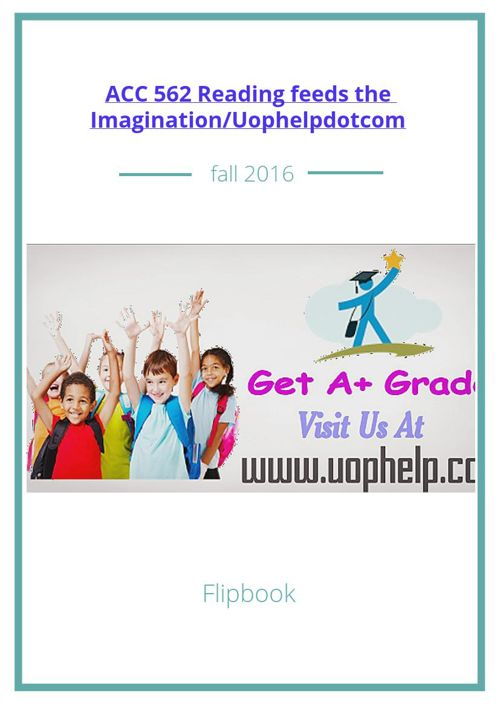 ACC 562 Reading feeds the Imagination/Uophelpdotcom