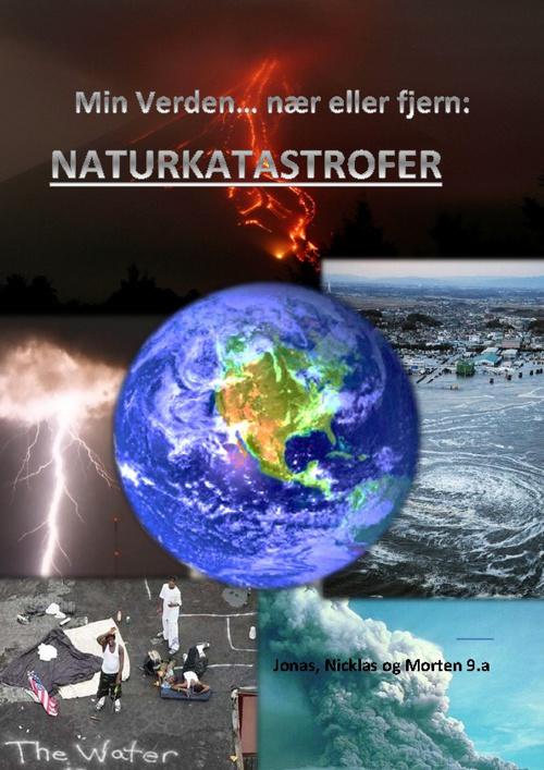 Min verden... Nær eller fjern-Naturkatastrofer