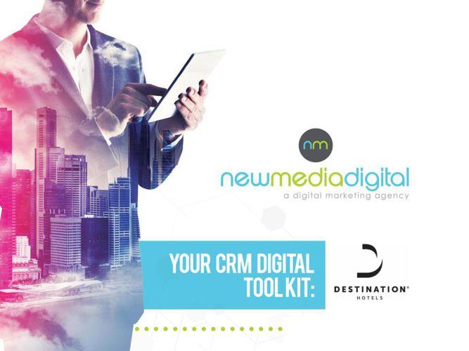 CRM-toolkit_NewMedia_For_DestinationHotels_short