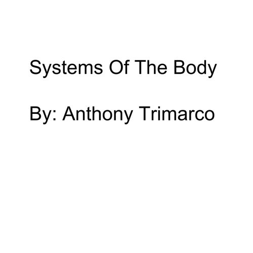 The Body Systems By Anthony Trimarco