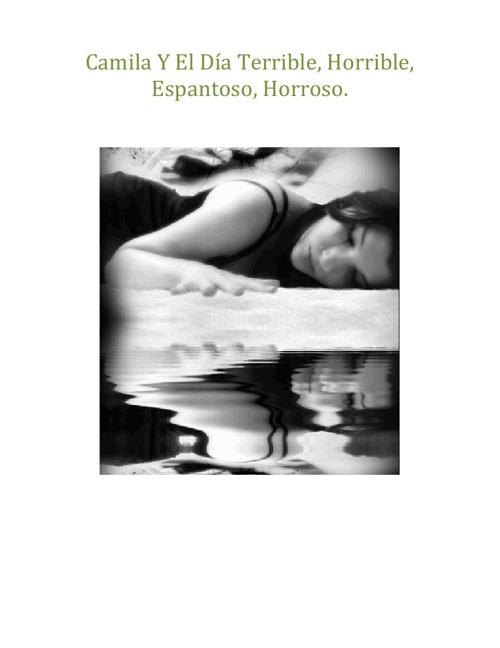 Camila Y El Terrible, Horrible, Espantoso, Horroso.