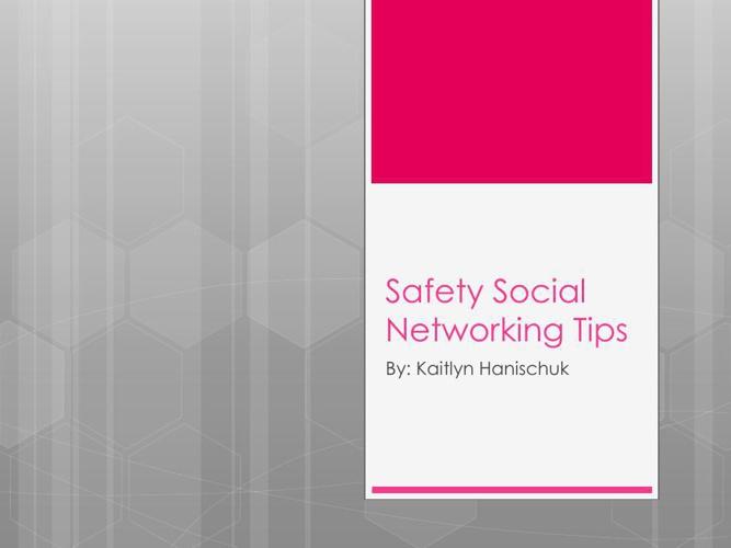 Safety Social Networking Tips: Kaitlyn Hanischuk