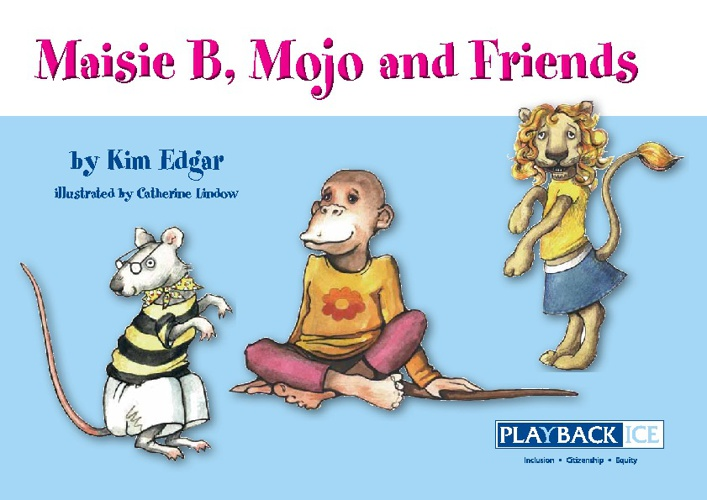 Maisie B Mojo and Friends