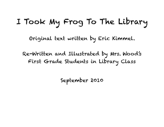 I Took My Frog To The Library