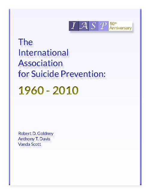 International Association for Suicide Prevention: 1960 - 2010