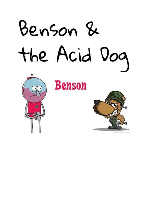 Benson and The Acid Dog