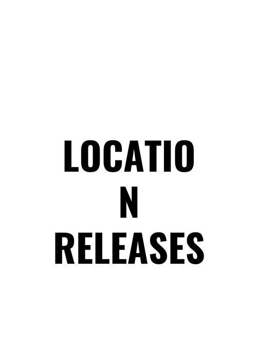 LOCATION RELEASES