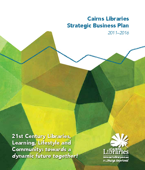 Cairns Libraries Strategic Business Plan 2011-2016