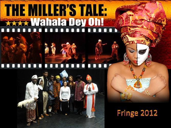 The Miller's Tale: Wahala Dey Oh! Fringe 2012